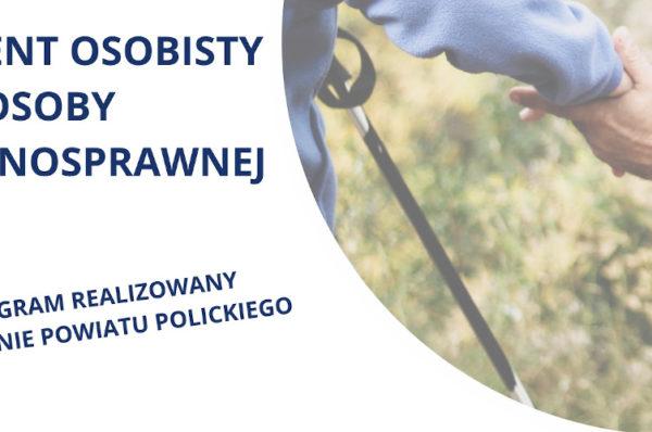 """Powiat policki: trwa nabór zgłoszeń do programu """"Asystent osobisty osoby niepełnosprawnej"""""""