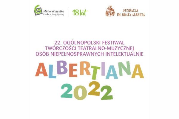 Rusza Ogólnopolski Festiwal Twórczości Teatralno-Muzycznej Osób Niepełnosprawnych Intelektualnie ALBERTIANA