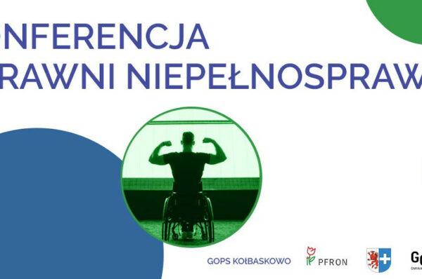 """Gmina Kołbaskowo zaprasza na konferencję """"Sprawni Niepełnosprawni"""""""